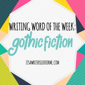 Gothic Fiction It's a writer's life for me