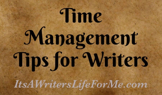 time management tips for writers its a writers life for me