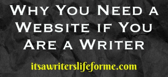 why you need a website if you are a writer it's a writer's life for me