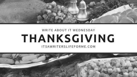 THANKSGIVING WRITING PROMPTS ITS A WRITERS LIFE FOR ME