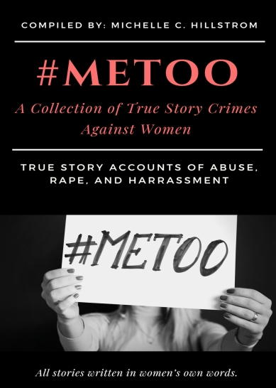 ME TOO A COLLECTION OF TRUE STORY CRIMES AGAINST WOMEN