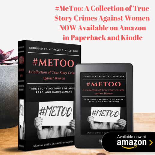 #MeToo_ A Collection of True Story Crimes Against Women NOW Available on Amazon Paperback and Kindle